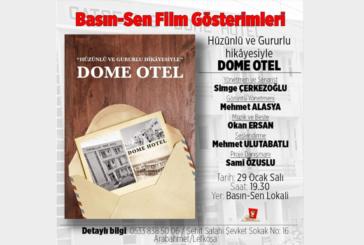 Dome Hotel Belgeseli, Basın-Sen Lokali'nde gösterilecek