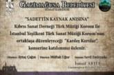 """""""Kardeş Korolar"""" konseri yarın saat 20:30'da Rauf Raif Denktaş Kültür ve Kongre Sarayı'nda yapılıyor"""